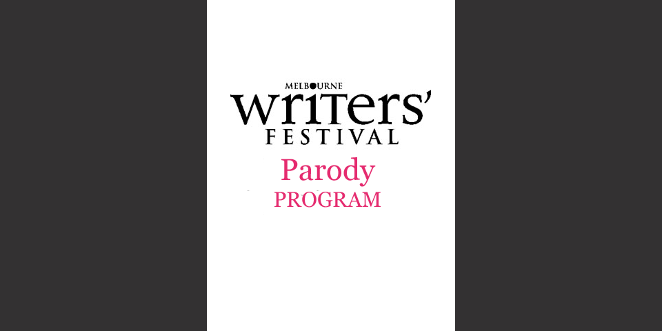 Melbourne Writers' Festival Parody Program